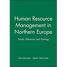 HR Management in Northern Europe: Trends, Dilemmas and Strategy