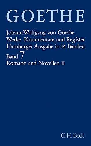 Goethe. Werke: Werke, 14 Bde. (Hamburger Ausg.), Bd.7, Romane und Novellen