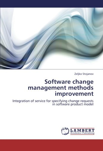 Software change management methods improvement: Integration of service for specifying change requests in software product model