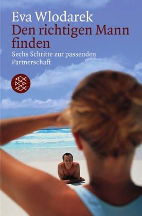Fischer (Tb.), Frankfurt Den richtigen Mann finden: Sechs Schritte zur passenden Partnerschaft