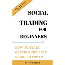 Social Trading For Beginners:: How To Start Copying The Best Traders Today; Social Trading  Dummies