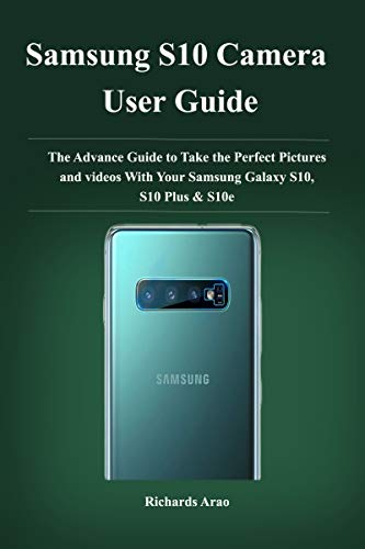 Samsung S10 camera user guide : The advance guide to take your ...