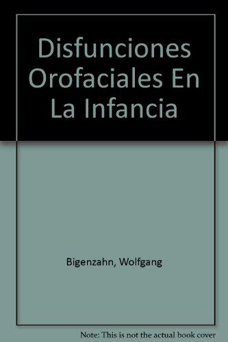 Disfunciones orofaciales en la infancia. Diagnóstico, terapia miofuncional y logopedia por Wolfgang Bigenzahn