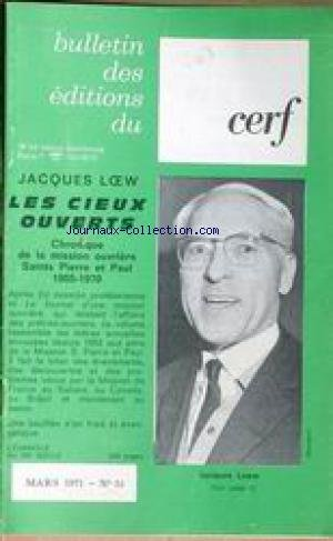 BULLETIN DES EDITIONS DU CERF [No 51] du 01/03/1971 - JACQUES LOEW - LES CIEUX OUVERTS - LA MISION OUVRIERE SAINTS PIERRE ET PAUL.