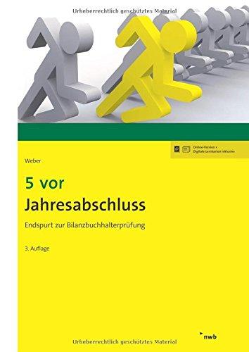5 vor Jahresabschluss: Endspurt zur Bilanzbuchhalterprüfung (NWB Bilanzbuchhalter)