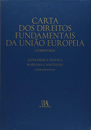 Carta dos Direitos Fundamentais da União Europeia Comentada (Portuguese Edition)