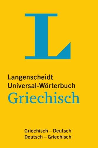 Langenscheidt Universal-Wörterbuch Griechisch: Griechisch-Deutsch/Deutsch-Griechisch (Langenscheidt Universal-Wörterbücher)