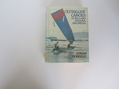 Outrigger Canoes of Bali and Madura, Indonesia (BERNICE PAUAHI BISHOP MUSEUM SPECIAL PUBLICATION) - Hawaii Outrigger Canoe