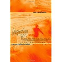 Body Language: Representation in Action (A Bradford Book) (MIT Press) (English Edition)