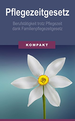pflegezeitgesetz-berufstatigkeit-trotz-pflegezeit-dank-familienpflegezeitgesetz