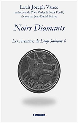 Noirs Diamants (Les Aventures du Loup Solitaire t. 4)