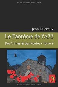 Des Crimes & Des Routes, tome 2 : Le Fantôme de l'A72 par Jean Ducreux