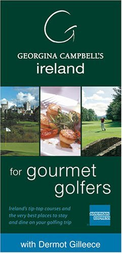 Georgina Campbell's Ireland for Gourmet Golfers - The Ireland Golf & Hospitality Guide by Georgina Campbell (2005-11-18)