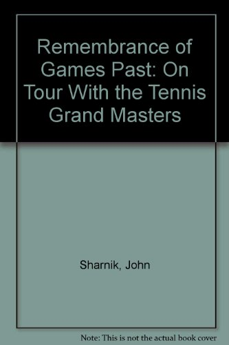 Remembrance of Games Past: On Tour With the Tennis Grand Masters por John Sharnik