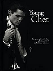 The Young Chet by William Claxton (1999-03-01)