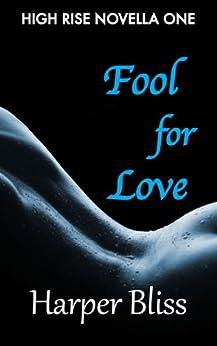 Fool for Love (High Rise Novella One): A Lesbian Romance Series (English Edition) di [Bliss, Harper]