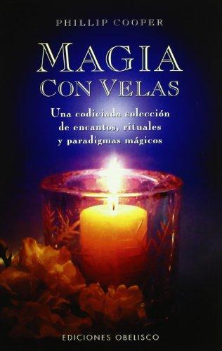 Magia con velas (MAGIA Y OCULTISMO) por PHILLIP COOPER