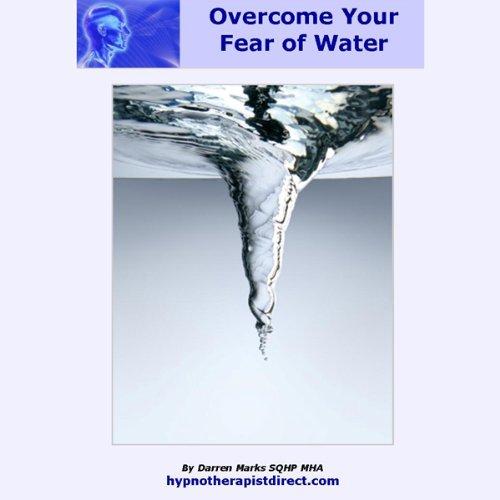 Overcome Fear of Water  Audiolibri