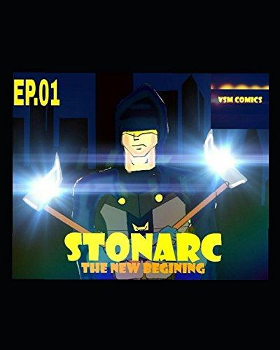 STONARC EP.01: THE NEW BEGINING
