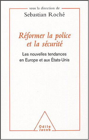 Réformer la police et la sécurité : Les nouvelles tendances en Europe et aux Etats-Unis