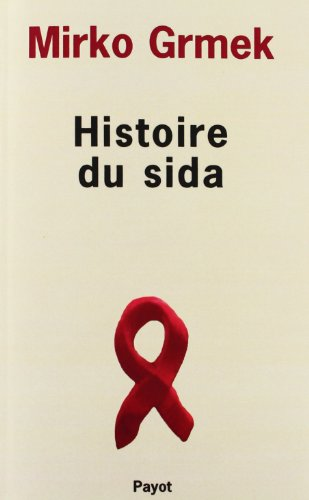 Histoire du sida : Dbut et origine d'une pandmie actuelle