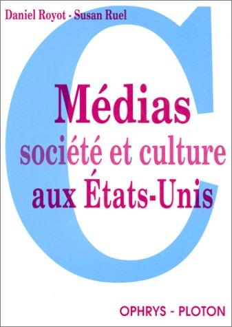 MEDIAS SOCIETE ET CULTURE AUX ETATS-UNIS