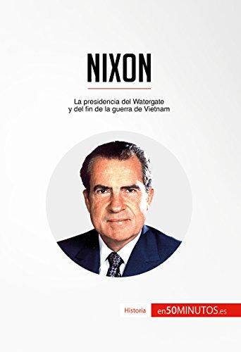 Nixon: La presidencia del Watergate y del fin de la guerra de Vietnam (Historia) por 50Minutos.es