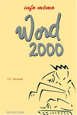 INFO MEMO WORD 2000 (Ancienne édition)