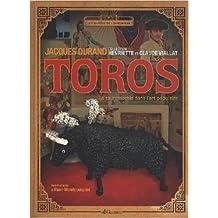 Toros : La tauromachie dans l'art populaire de Jacques Durand,Henriette Viallat,Claude Viallat ( 26 mars 2010 )