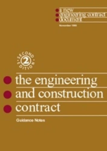 The New Engineering Contract: Guidance Notes: Engineering and Construction Contract. Guidance Notes