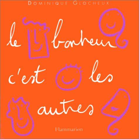 Le bonheur, c'est les autres par Dominique Glocheux