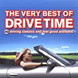 The Very Best of Drive Time: 40 Driving Classics and Feel Good Anthems