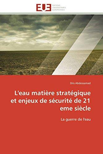 L'eau matière stratégique et enjeux de sécurité de 21 eme siècle