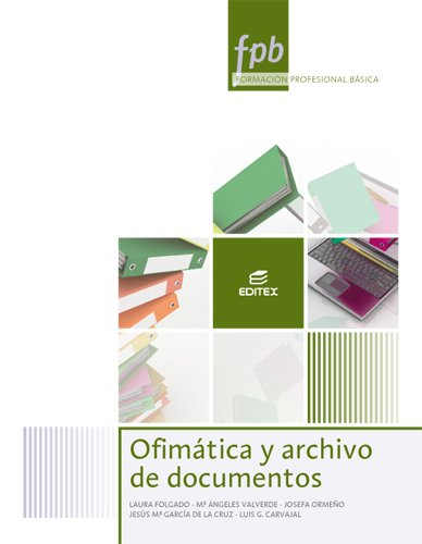 Ofimática y archivo de documentos (Formación Profesional Básica) por Josefa Ormeño Alonso
