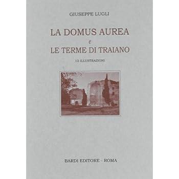 La Domus Aurea E Terme Di Traiano