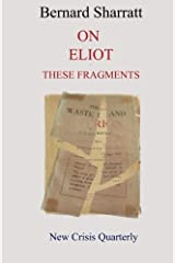 On Eliot : these fragments Paperback