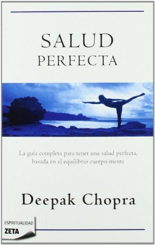 Descargar Libro SALUD PERFECTA: EDICION REVISADA Y ACTUALIZADA (BEST SELLER ZETA BOLSILLO) de Deepak Chopra