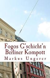 Berliner Kompott: Fogos G'schicht'n - Band 2