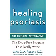 By John O. A. Pagano Healing Psoriasis: The Natural Alternative (1st Edition) [Hardcover]