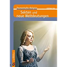 Sekten und neue Weltdeutungen (Themenhefte Religion)
