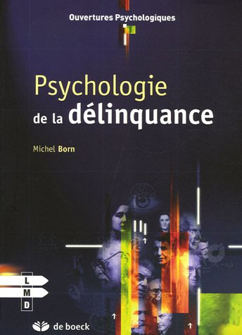 Psychologie de la délinquance par Michel Born