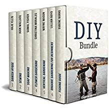 DIY Bundle: Amazing Gardening, Crafts and Fishing Guides (English Edition)