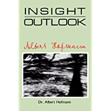 [(Insight Outlook)] [By (author) Albert Hofmann] published on (October, 1990)