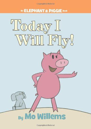 today-i-will-fly-an-elephant-and-piggie-book