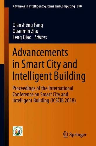 Advancements in Smart City and Intelligent Building: Proceedings of the International Conference on Smart City and Intelligent Building (ICSCIB 2018) ... Intelligent Systems and Computing, Band 890)