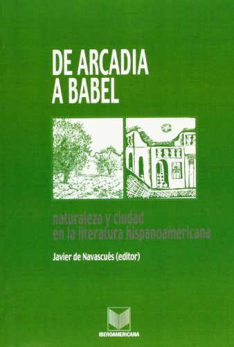 De Arcadia A Babel por Javier de Navascués