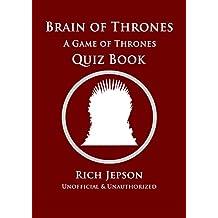 Brain Of Thrones: A Game Of Thrones Quiz Book (English Edition)