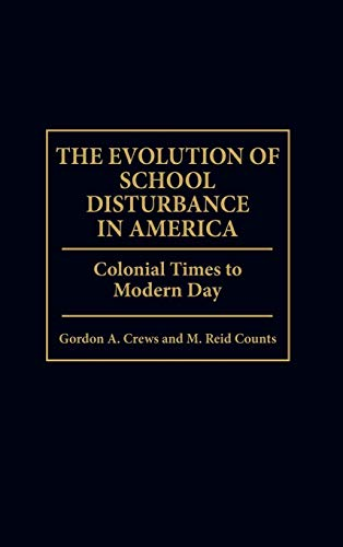 The Evolution of School Disturbance in America: Colonial Times to Modern Day