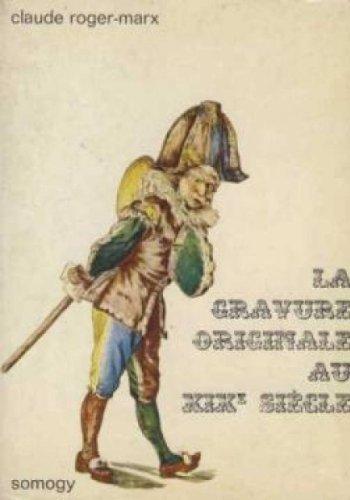 La gravure originale au XIX siècle par Roger-Marx Claude