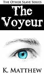 The Voyeur (The Other Slave Book 1) (English Edition)